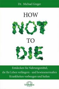Team Healthy Buchempfehlung - How Not to Die von Dr. Michael Greger