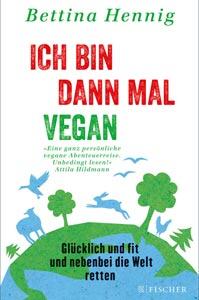 Team Healthy Buchempfehlung - Ich bin dann mal Vegan von Bettina Hennig