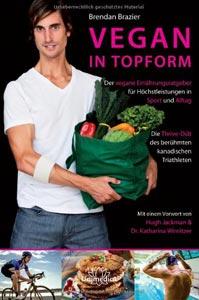 Team Healthy Buchempfehlung - Vegan in Topform von Brendan Brazier